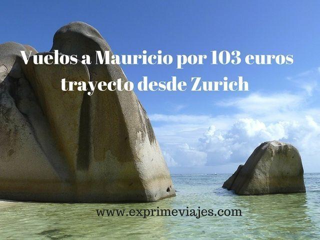 ¡ALERTA! VUELOS A MAURICIO POR 103EUROS TRAYECTO DESDE ZURICH