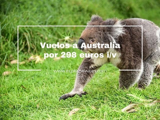 ¡INCREÍBLE! VUELOS A AUSTRALIA POR 298EUROS DESDE UK