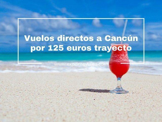 VUELOS DIRECTOS A CANCÚN POR 125EUROS TRAYECTO DESDE COLONIA