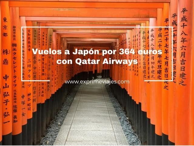 VUELOS A JAPÓN POR 364EUROS CON QATAR AIRWAYS DESDE PARIS