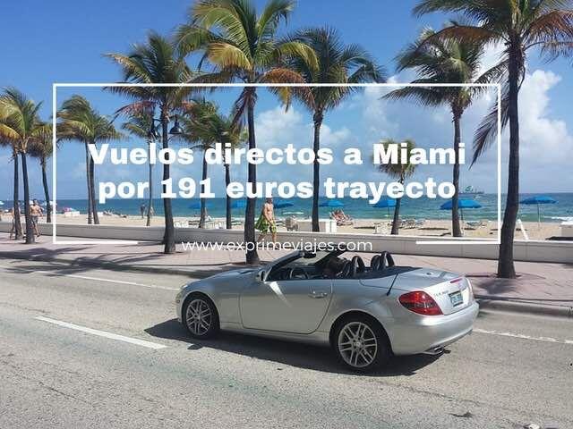 VUELOS DIRECTOS A MIAMI POR 191EUROS TRAYECTO