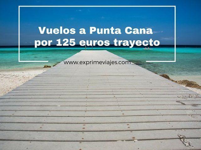 ¡WOW! VUELOS A PUNTA CANA POR 125EUROS TRAYECTO