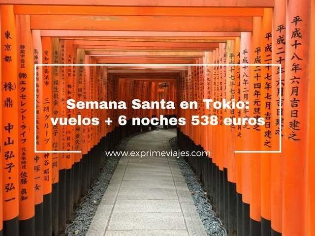 JAPÓN EN SEMANA SANTA: VUELOS + 6 NOCHES POR 538EUROS