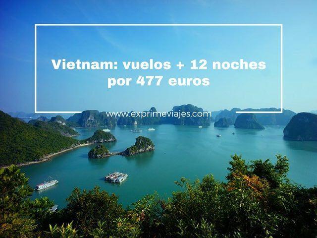 VIETNAM: VUELOS + 12 NOCHES POR 477EUROS