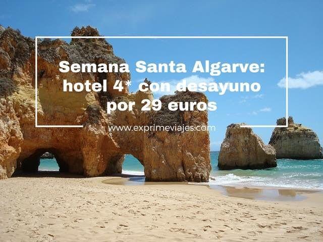 SEMANA SANTA ALGARVE: HOTEL 4* CON DESAYUNO POR 29EUROS