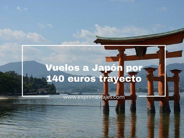 VUELOS A JAPÓN POR 140EUROS TRAYECTO