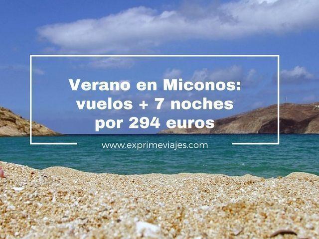 MICONOS EN VERANO: VUELOS + 7 NOCHES POR 294EUROS