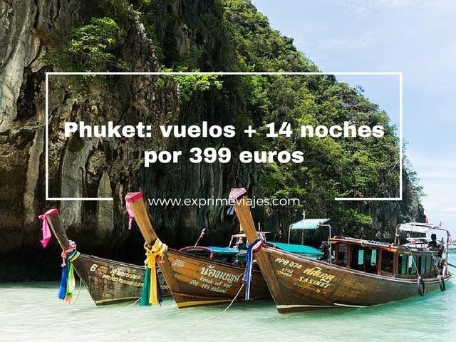 PHUKET: VUELOS + 14 NOCHES POR 399EUROS