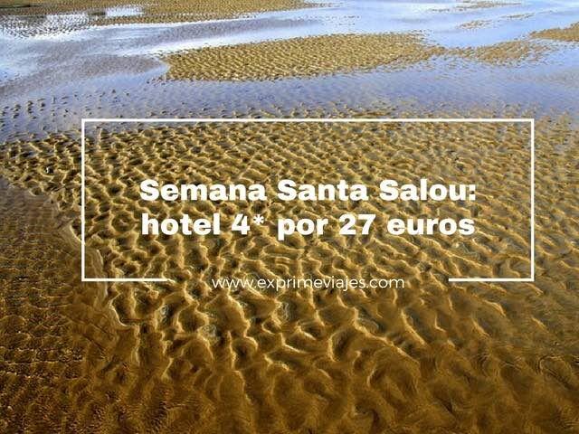 SEMANA SANTA EN SALOU: HOTEL 4* POR 27EUROS