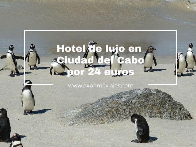 HOTEL DE LUJO EN CIUDAD DEL CABO POR 24EUROS