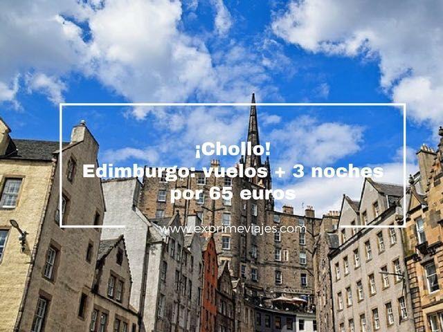 EDIMBURGO: VUELOS + 3 NOCHES POR 65EUROS