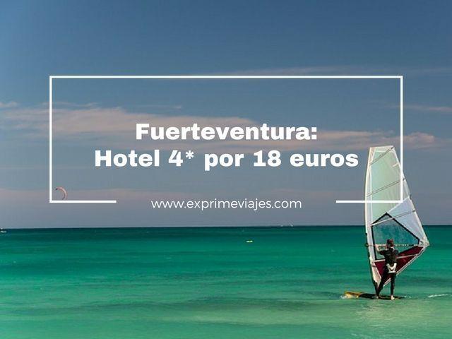 FUERTEVENTURA: HOTEL 4* POR 18EUROS