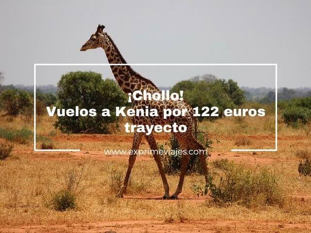 ¡CHOLLO! VUELOS A KENIA POR 122EUROS TRAYECTO