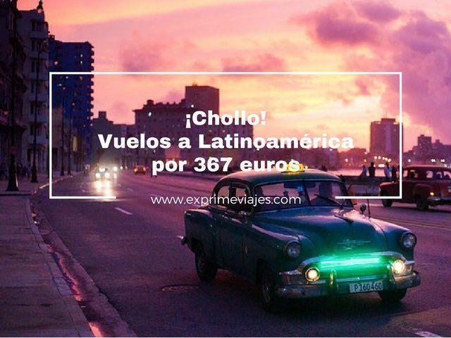 ¡CHOLLO! VUELOS A LATINOAMÉRICA POR 367EUROS (CUBA, ECUADOR, PERÚ…)