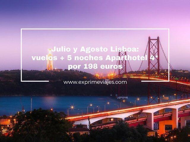 JULIO Y AGOSTO LISBOA: VUELOS + 5 NOCHES APARTHOTEL 4* POR 198EUROS