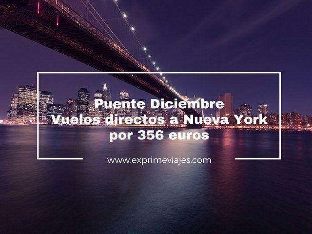 VUELOS DIRECTOS A NUEVA YORK PUENTE DICIEMBRE POR 356EUROS