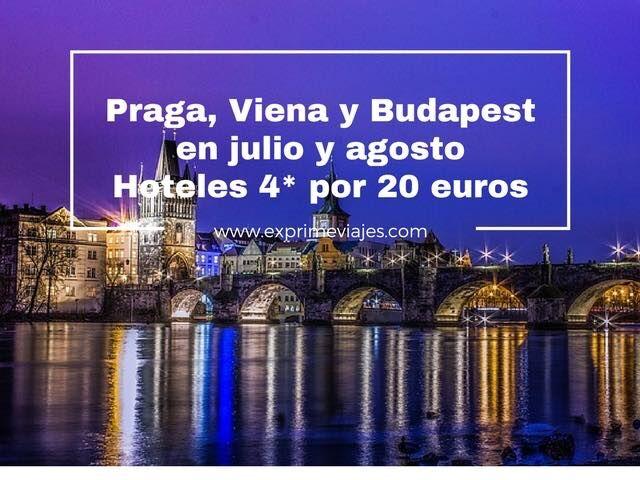 PRAGA, VIENA Y BUDAPEST EN VERANO: HOTELES 4* POR 20EUROS