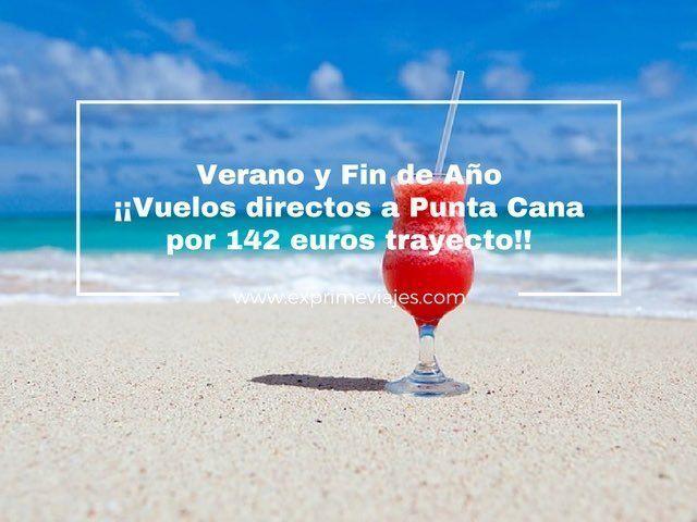 VUELOS DIRECTOS PUNTA CANA VERANO Y FIN DE AÑO POR 142EUROS TRAYECTO
