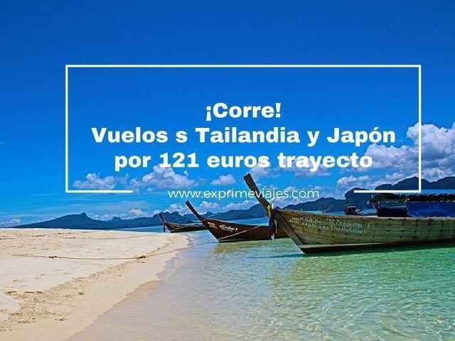 ¡CORRE! VUELOS A TAILANDIA Y JAPÓN POR 121EUROS TRAYECTO