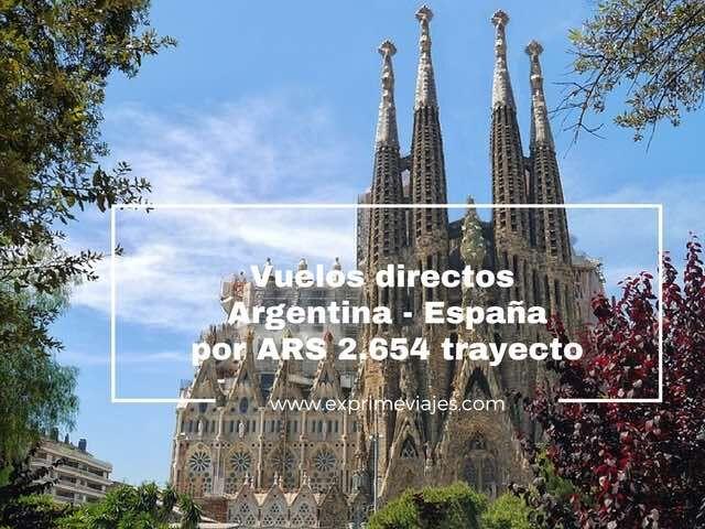 VUELOS DIRECTOS DE ARGENTINA A ESPAÑA POR ARS 2654 TRAYECTO
