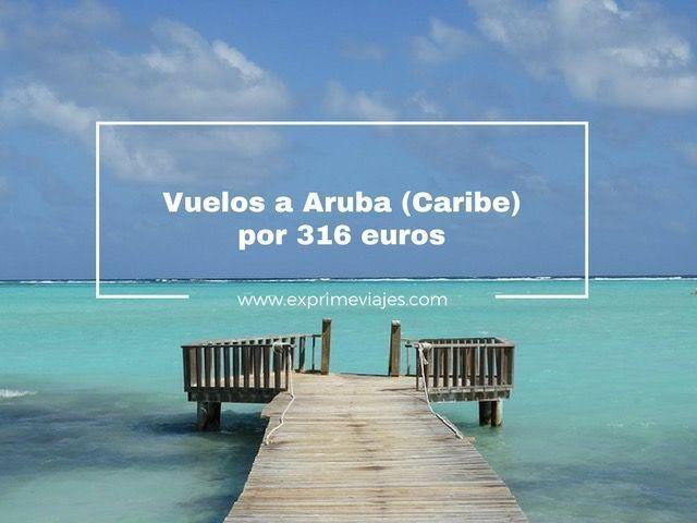 VUELOS A ARUBA (CARIBE) POR 316EUROS DESDE LONDRES
