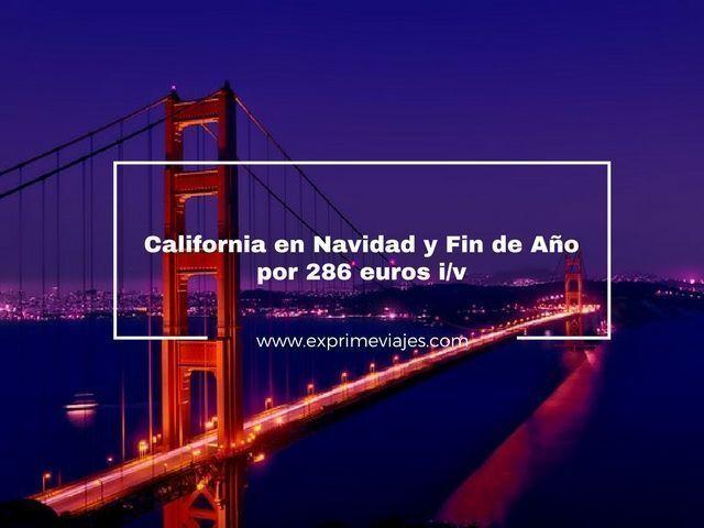 VUELOS A CALIFORNIA EN NAVIDAD Y FIN DE AÑO POR 286EUROS