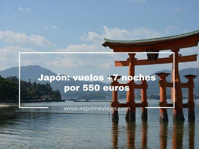 JAPÓN: VUELOS + 7 NOCHES POR 550EUROS