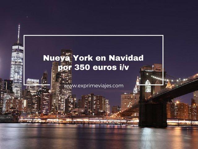 VUELOS A NUEVA YORK EN NAVIDAD POR 350EUROS