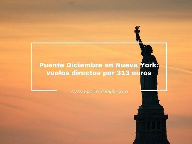 NUEVA YORK PUENTE DICIEMBRE: VUELOS DIRECTOS POR 313EUROS