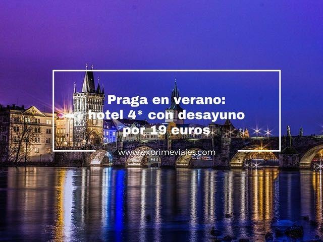 PRAGA EN VERANO: HOTEL 4* CON DESAYUNO POR 19EUROS