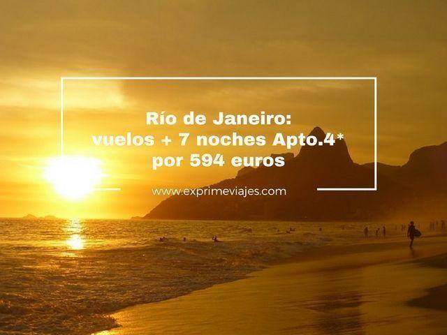 RIO DE JANEIRO: VUELOS + 7 NOCHES APARTAMENTO 4* POR 594EUROS