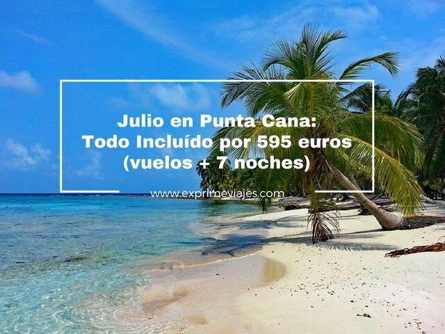 TODO INCLUIDO PUNTA CANA EN JULIO POR 595EUROS (VUELOS + 7 NOCHES)