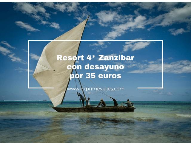 RESORT 4* ZANZIBAR CON DESAYUNO POR 35EUROS