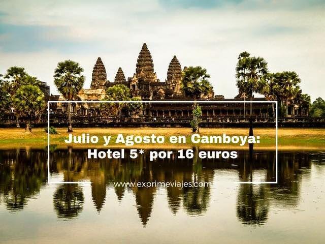 HOTEL 5* CAMBOYA EN JULIO Y AGOSTO POR 16EUROS
