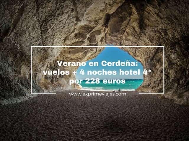 CERDEÑA VERANO: VUELOS + 4 NOCHES HOTEL 4* POR 228EUROS