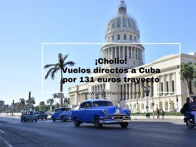 ¡CHOLLO! VUELOS DIRECTOS A CUBA POR 131EUROS TRAYECTO DESDE PARIS