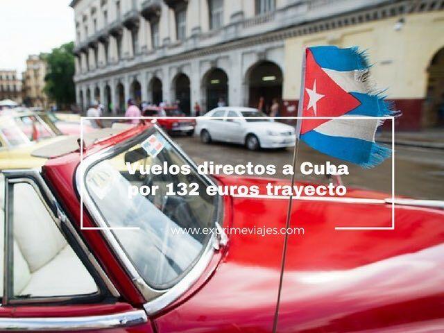 ¡CHOLLO! VUELOS DIRECTOS A CUBA POR 132EUROS TRAYECTO DESDE PARIS