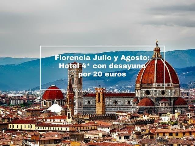 FLORENCIA JULIO Y AGOSTO: HOTEL 4* CON DESAYUNO POR 20EUROS