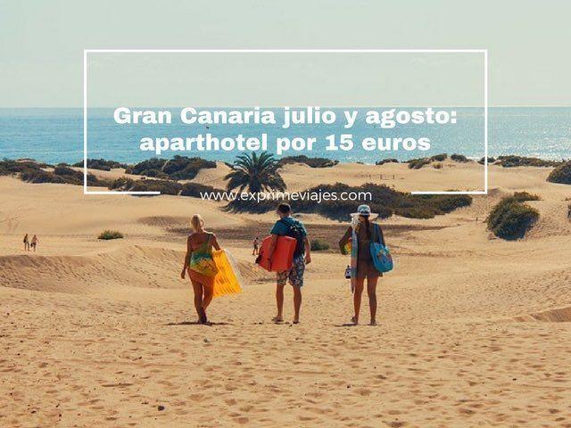 ¡CHOLLO! APARTHOTEL GRAN CANARIA JULIO Y AGOSTO POR 15EUROS