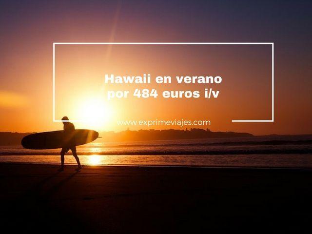 VUELOS A HAWAII EN VERANO POR 484EUROS