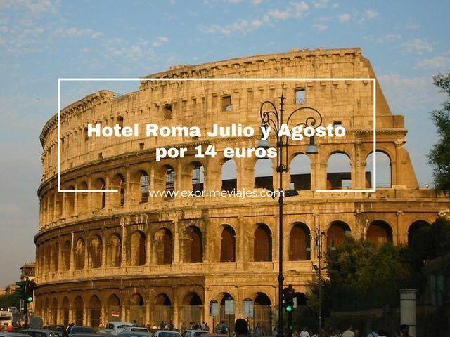 HOTEL EN ROMA JULIO Y AGOSTO POR 14EUROS