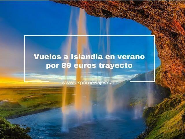VUELOS A ISLANDIA EN VERANO POR 89EUROS TRAYECTO