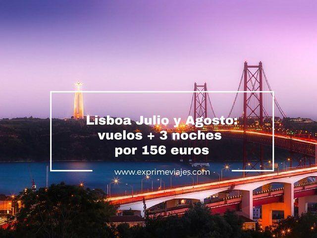 LISBOA JULIO Y AGOSTO: VUELOS + 3 NOCHES POR 156EUROS