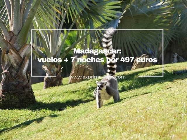 MADAGASCAR: VUELOS + 7 NOCHES POR 497EUROS