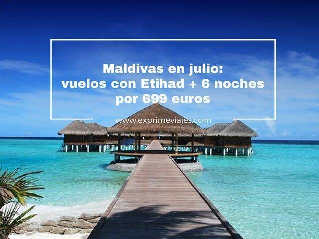 MALDIVAS EN JULIO: VUELOS ETIHAD + 6 NOCHES POR 699EUROS