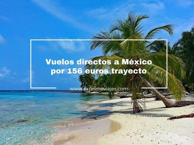 ¡WOW! VUELOS DIRECTOS A MEXICO POR 156EUROS TRAYECTO DESDE LONDRES