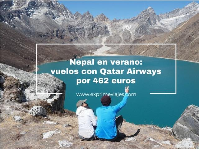 NEPAL EN VERANO: VUELOS CON QATAR AIRWAYS POR 462EUROS
