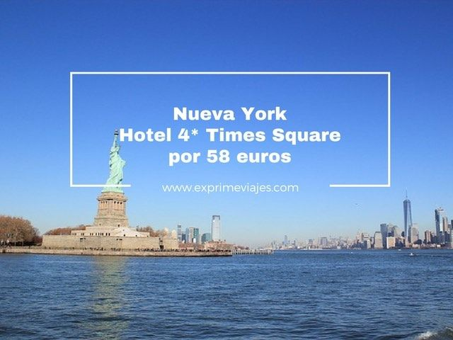 NUEVA YORK: HOTEL 4* TIMES SQUARE POR 58EUROS