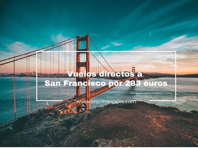 VUELOS DIRECTOS A SAN FRANCISCO POR 283EUROS