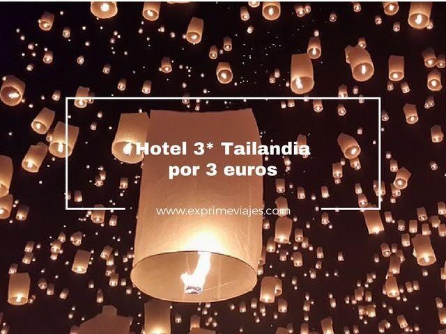 TAILANDIA: HOTEL 3* POR 3EUROS